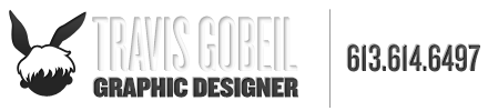 Travis Gobeil – Graphic Designer | 613-614-6497